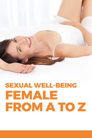 Sexual well-being. Female from A to Z | Antiaging solutions